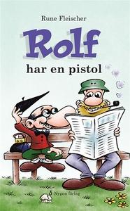 Rolf har en pistol (e-bok) av Rune Fleischer