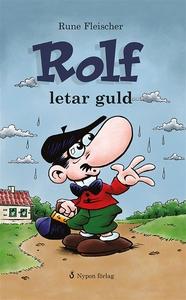 Rolf letar guld (e-bok) av Rune Fleischer