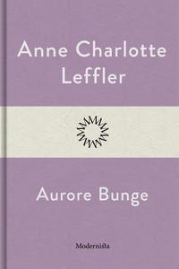 Aurore Bunge (e-bok) av Anne Charlotte Leffler