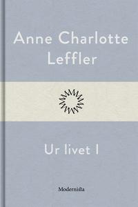 Ur livet I (e-bok) av Anne Charlotte Leffler