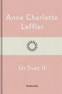 Ur livet II (e-bok) av Anne Charlotte Leffler