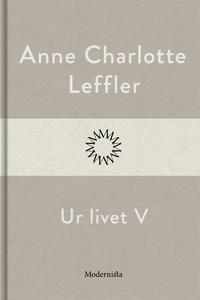 Ur livet V (e-bok) av Anne Charlotte Leffler
