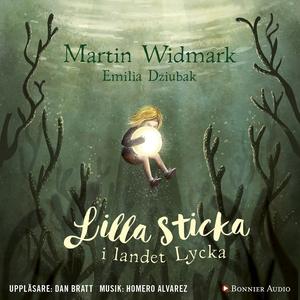 Lilla Sticka i landet Lycka (ljudbok) av Martin