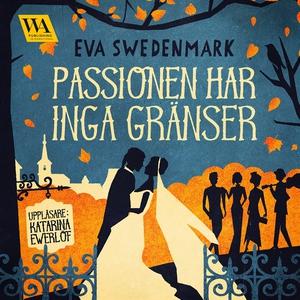 Passionen har inga gränser (ljudbok) av Eva Swe