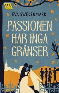 Passionen har inga gränser (e-bok) av Eva Swede