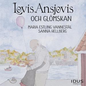Lovis Ansjovis och glömskan (ljudbok) av Sanna