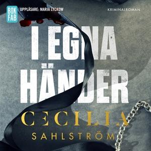 I egna händer (ljudbok) av Cecilia Sahlström