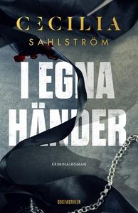 I egna händer (e-bok) av Cecilia Sahlström