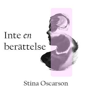 Inte en berättelse (ljudbok) av Stina Oscarson