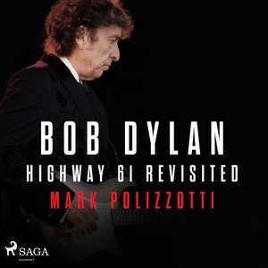 Bob Dylan - Highway 61 Revisited (ljudbok) av M