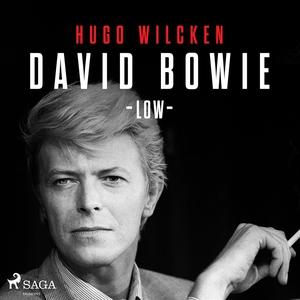 David Bowie - Low (ljudbok) av Hugo Wilcken