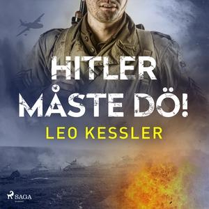 Hitler måste dö! (ljudbok) av Leo Kessler