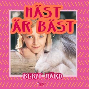Häst är bäst (ljudbok) av Berit Härd