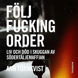 Följ fucking order : liv och död i skuggan av S