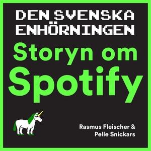 Den svenska enhörningen : storyn om Spotify (lj