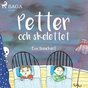 Petter och skelettet (ljudbok) av Eva Brenckert