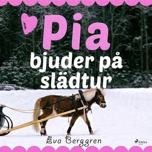 Pia bjuder på slädtur (ljudbok) av Eva Berggren