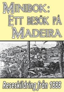 Minibok: Ett besök på Madeira år 1888 – Återutg