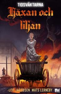 Häxan och liljan (e-bok) av Mats Lerneby, Leif