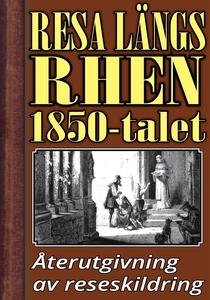 Resa längs Rhen på 1850-talet – Återutgivning a