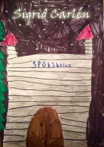 Spökskolan (e-bok) av Sigrid Carlén
