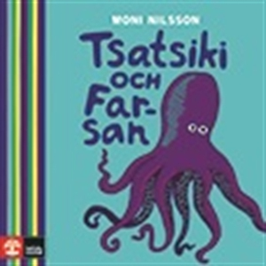 Tsatsiki och Farsan (ljudbok) av Moni Nilsson
