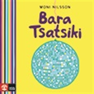 Bara Tsatsiki (ljudbok) av Moni Nilsson