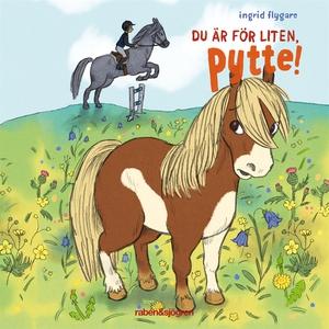 Du är för liten, Pytte! (ljudbok) av Ingrid Fly