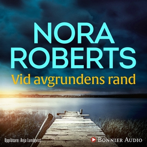 Vid avgrundens rand (ljudbok) av Nora Roberts