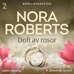 Doft av rosor (ljudbok) av Nora Roberts
