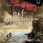 Vit Krysantemum, del 2 av 2