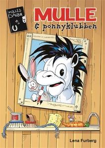 Mulle och ponnyklubben (e-bok) av Lena Furberg
