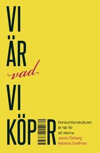 Vi är vad vi köper (e-bok) av Jacob Östberg, Ka