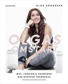 Olgas omstart : Mat, träning och hormoner när kroppen förändras