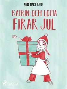Katrin och Lotta firar jul (e-bok) av Ann Mari