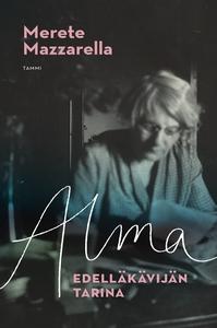 Alma - Edelläkävijän tarina (e-bok) av Merete M