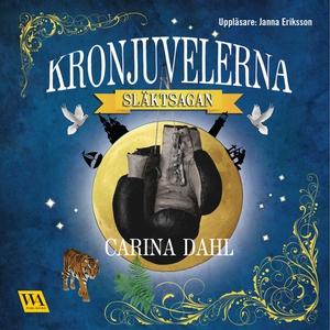 Kronjuvelerna - Släktsagan (ljudbok) av Carina