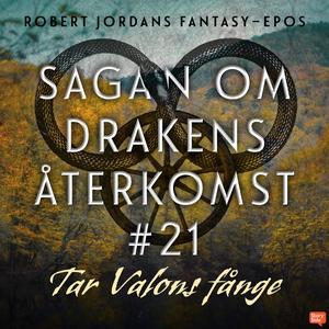 Tar Valons fånge (ljudbok) av Robert Jordan