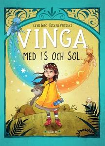 Vinga med is och sol (e-bok) av Carina Wilke