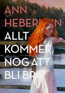 Allt kommer nog att bli bra (e-bok) av Ann Hebe