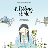 A Feeling of Me : Mindfulness for Children