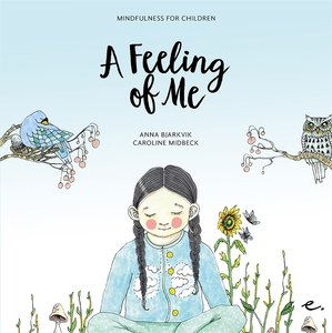 A Feeling of Me : Mindfulness for Children (e-b