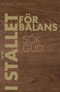 I stället för balans sök Gud (e-bok) av Robert