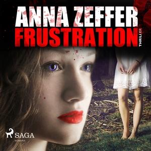 Frustration (ljudbok) av Anna Zeffer