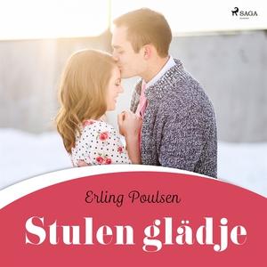 Stulen glädje (ljudbok) av Erling Poulsen