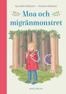 Moa och migränmonstret (e-bok) av Kristina Ahls