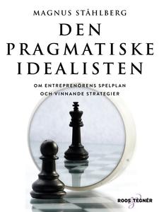 Den pragmatiske idealisten - Om entreprenörens