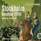 Stockholm. Revolten 1848
