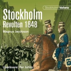 Stockholm. Revolten 1848 (ljudbok) av Magnus Ja