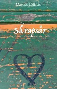 Skrapsår (e-bok) av Marcus Löfblad